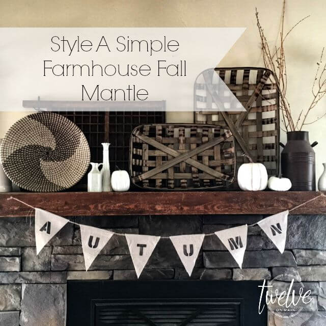 Create a Neutral Farmhouse Mantle