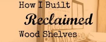 Build Reclaimed Wood Shelves