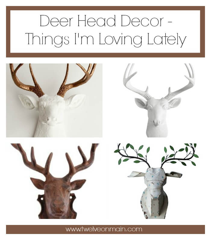 Deer Head Decor Things I Am Loving Lately Twelve On Main