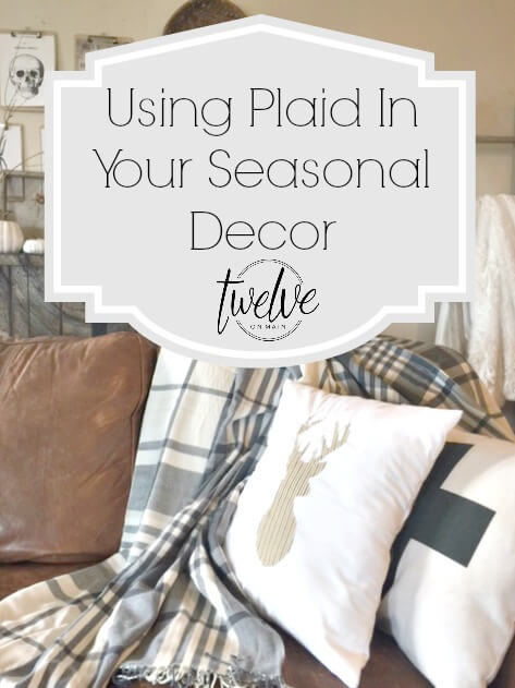 Using Plaid In Your Seasonal Decor
