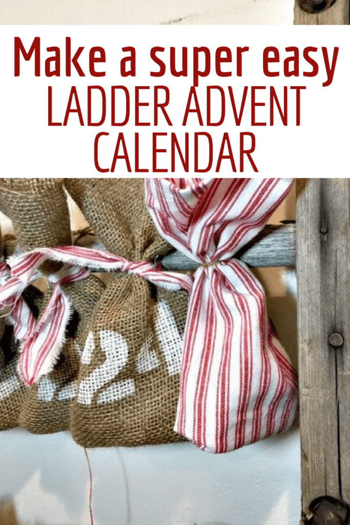 Make a super easy reusable advent calendar with a ladder and burlap bags!