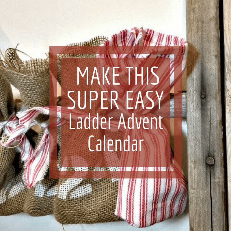 Make This Reusable Advent Calendar With A Ladder Twelve On Main