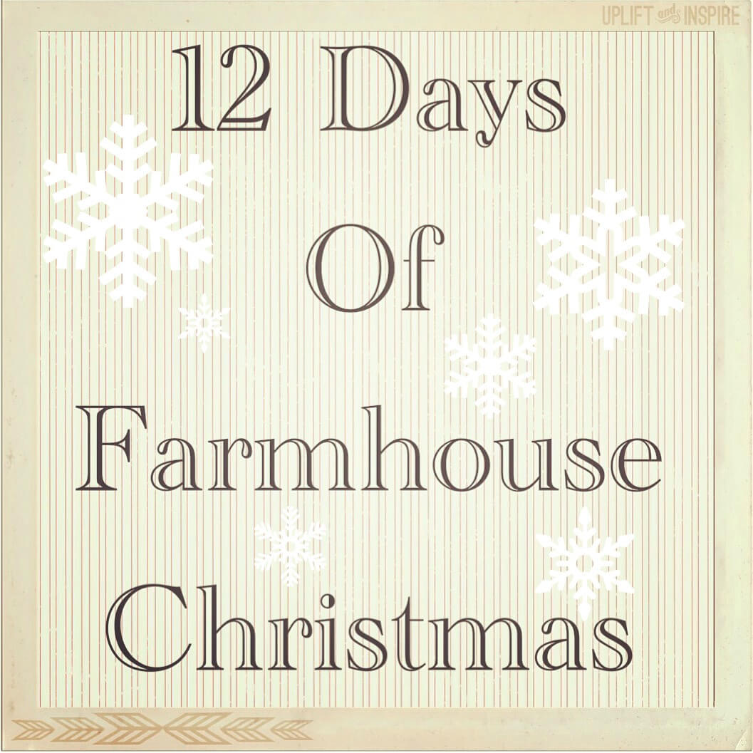 12 Days of Farmhouse Christmas