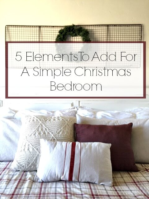 5 Elements To Add For A Simple Farmhouse Bedroom