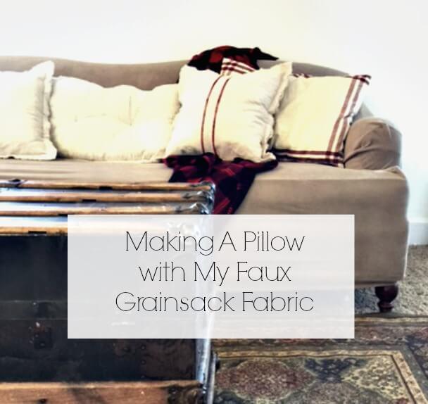 Making a grain sack pillow with handmade grain sack fabric