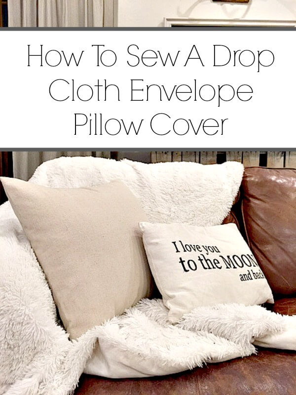 How to Sew A Canvas Drop Cloth Envelope Pillow Cover