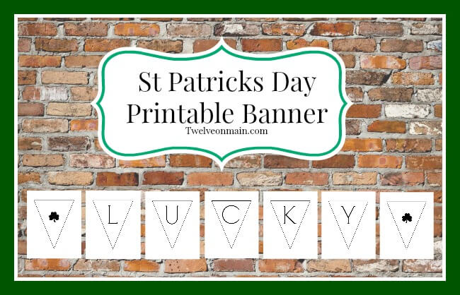 St. Patrick's Day Free Printable Banner. This is so great! | Twelveonmain.com
