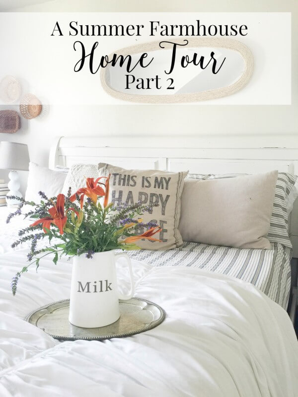 A summer farmhouse home tour, Part 2