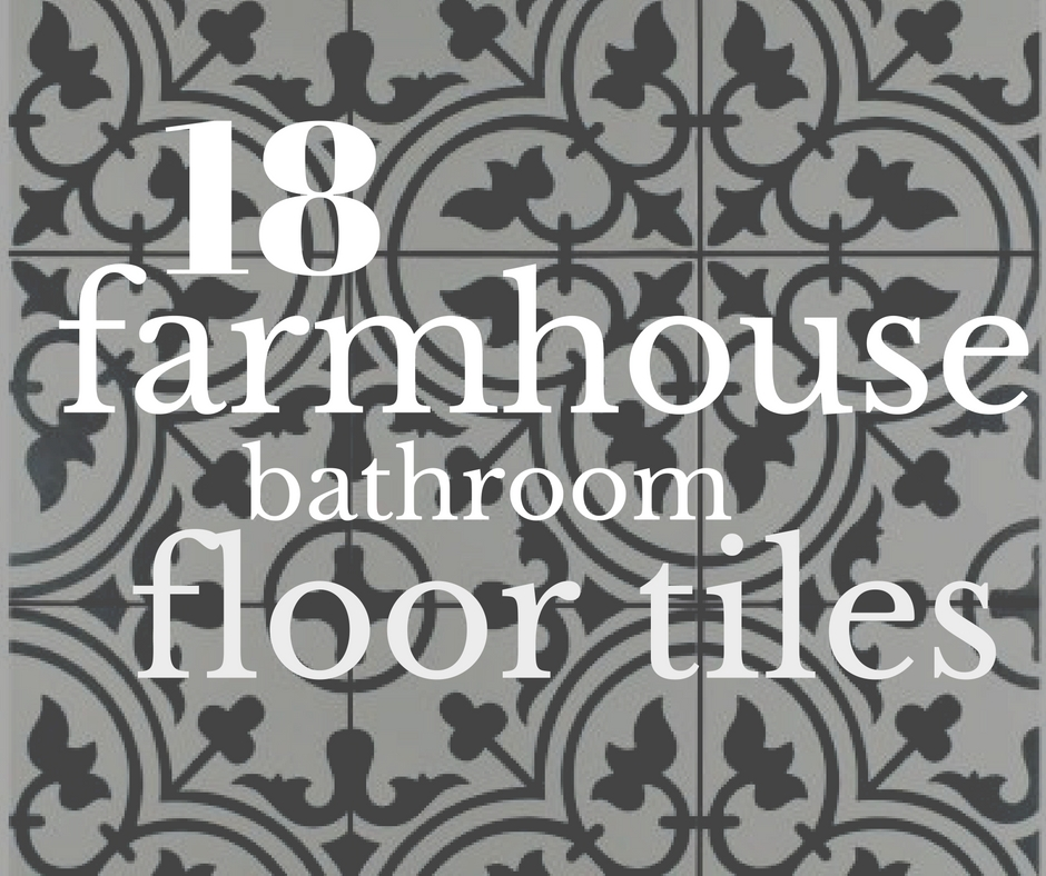 18 Incredible Farmhouse Bathroom Floor Tiles Twelve On Main