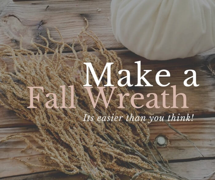 Make a fall wreath, its easier than you think!