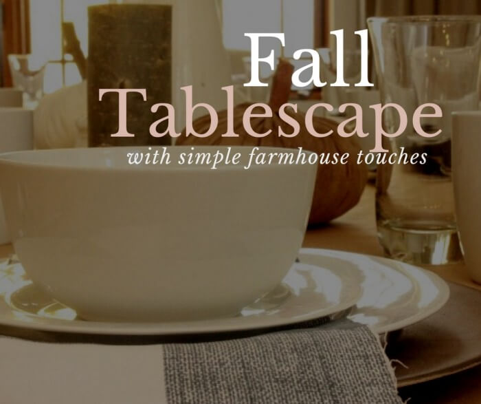 Fall Tablescape with Simple Farmhouse Touches