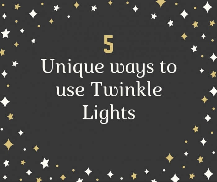 5 unique ways to use twinkle lights in your decor