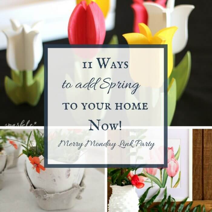 11 Ways to Add Spring to Your Home Right Now