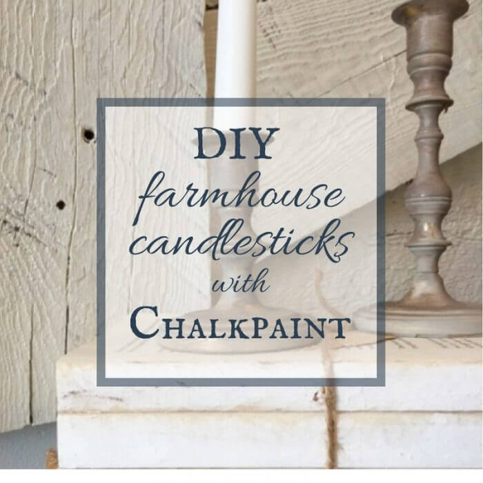 DIY Chalkpaint Candlesticks for Farmhouse Decor