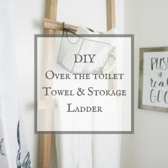 Make an Easy Over the Toilet Towel Storage Ladder