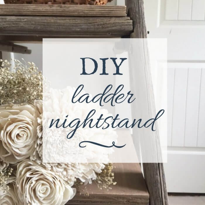 DIY ladder farmhouse nightstand | ladder projects | step ladder nightstand | ladder side table | step ladder side table | repurposed ladder | easy DIY project | farmhouse decor