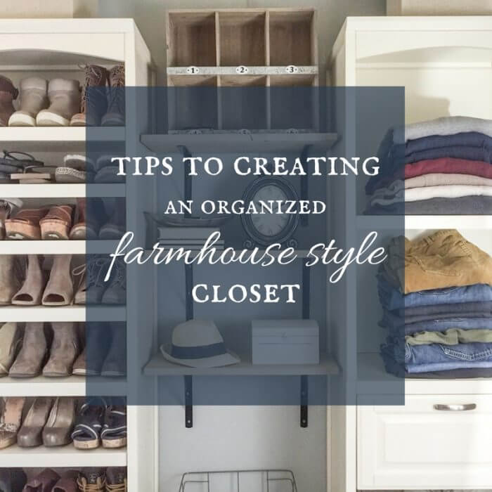 Tips for Organized Farmhouse Style Closet Design