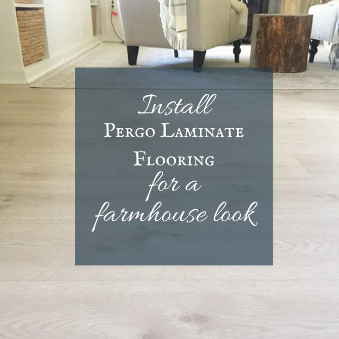 Install Pergo Laminate Flooring For A Farmhouse Look Twelve On Main