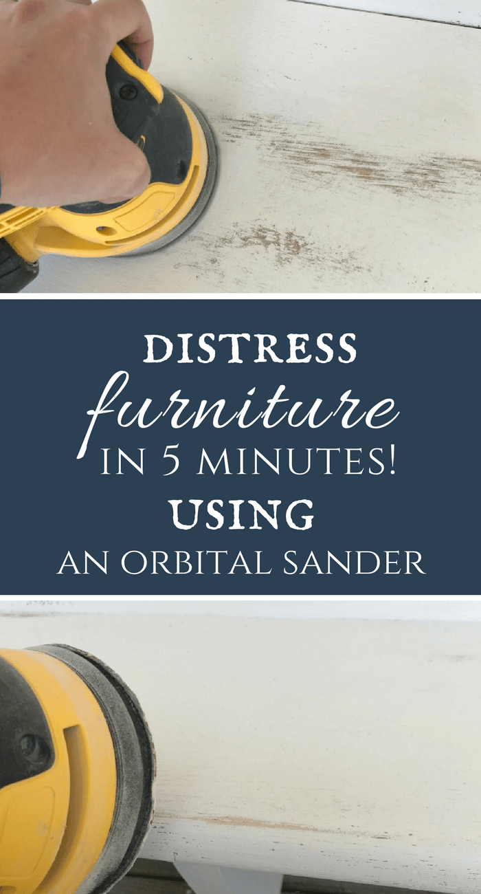 How to create distressed furniture in under 5 minutes with an orbital sander!  It a super easy way to get the process done in no time!