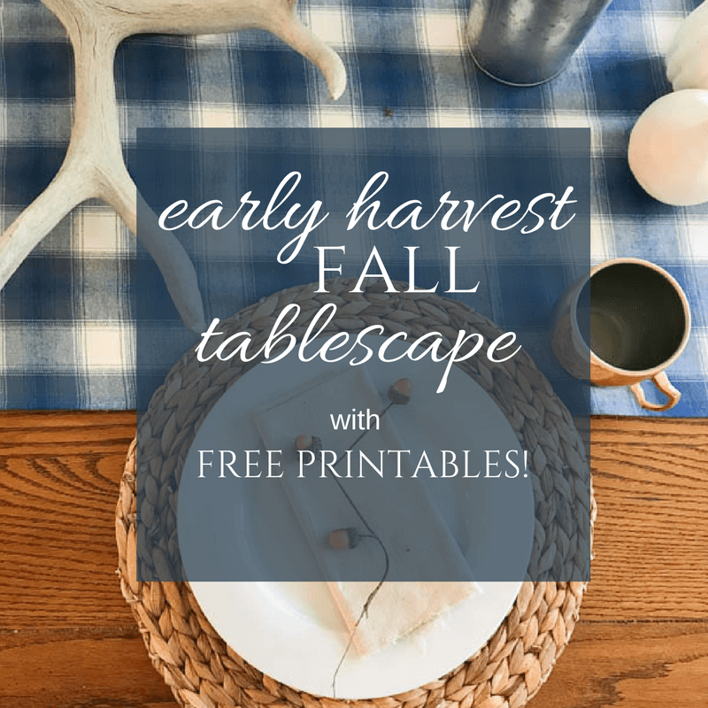 Early Harvest Tablescape With Free Printables