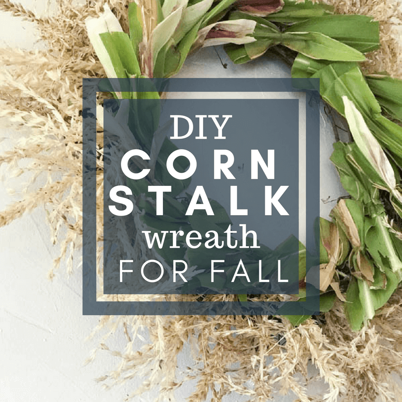 DIY Corn Stalk Fall Wreath | Fall Bloghop