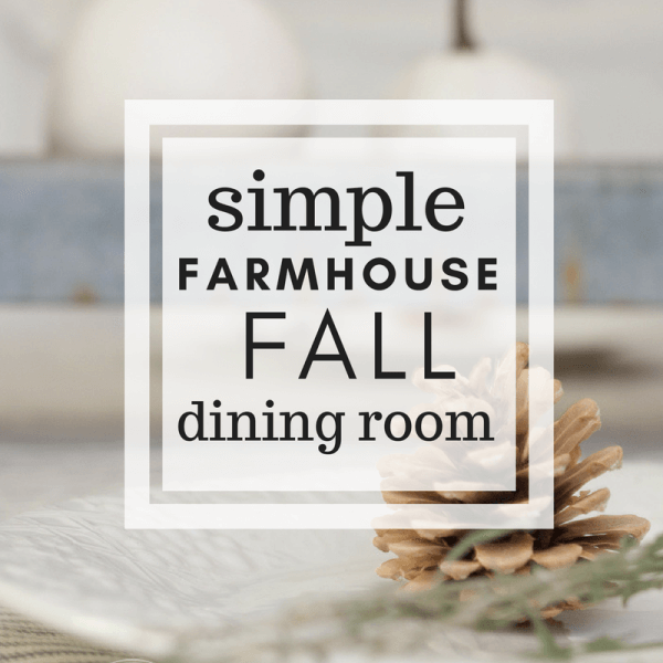 Simple Farmhouse Fall Dining Room Decor
