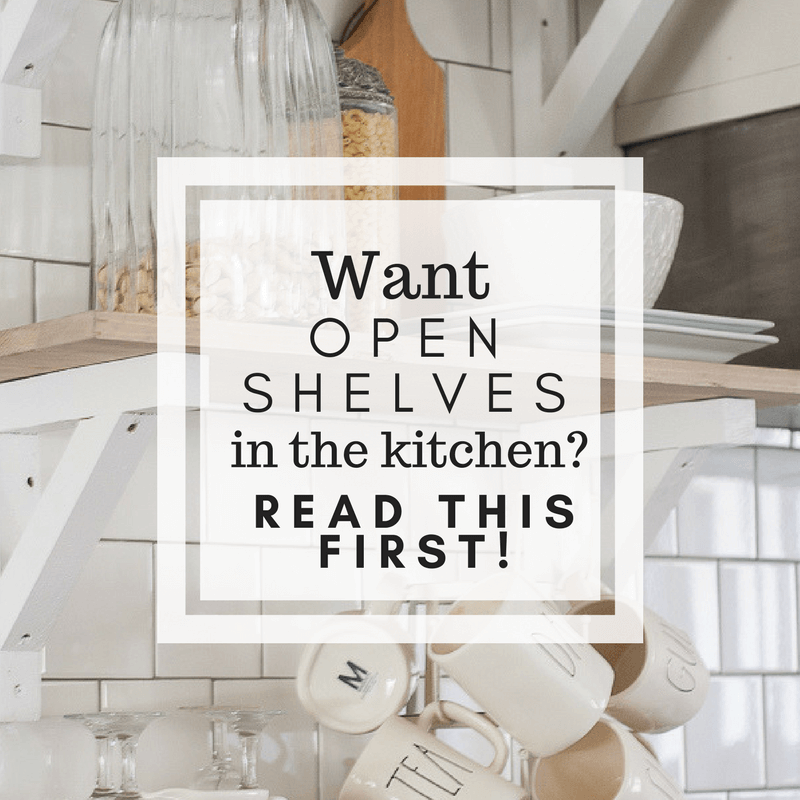 Farmhouse Style Open Shelves In The Kitchen! Make Sure To Read This And Get  All
