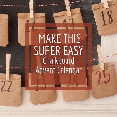 Easy Chalkboard Advent Calendar Ideas for Kids