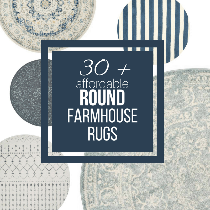 A Guide To Identifying Your Home Décor Style: Over 30 Affordable Farmhouse Style Round Rugs