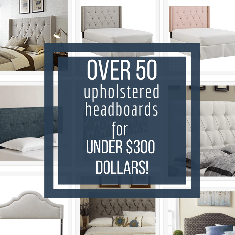 Over 50 Stylish Upholstered Headboards Under $300