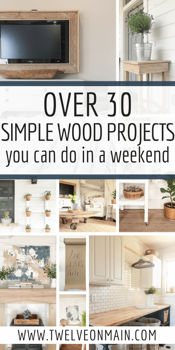 Check out over 30 simple wood projects that can be done in a weekend...most in less than a day!  These projects are so cool! #TwelveOnMain #simplewoodprojects