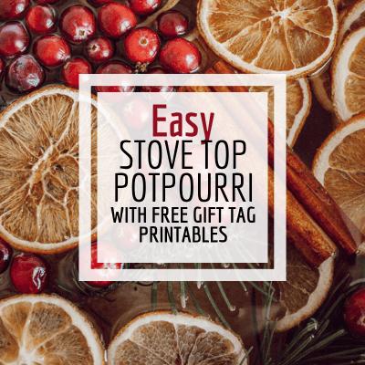 Easy to Make Stovetop Potpourri With Free Printable Gift Tags