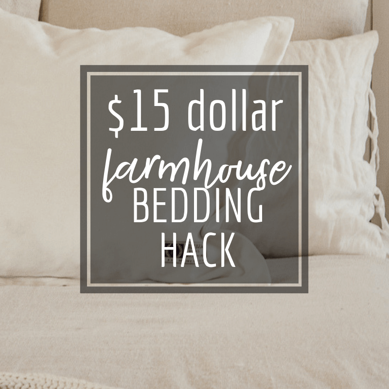 The Insanely Inexpensive Farmhouse Style Bedding Hack
