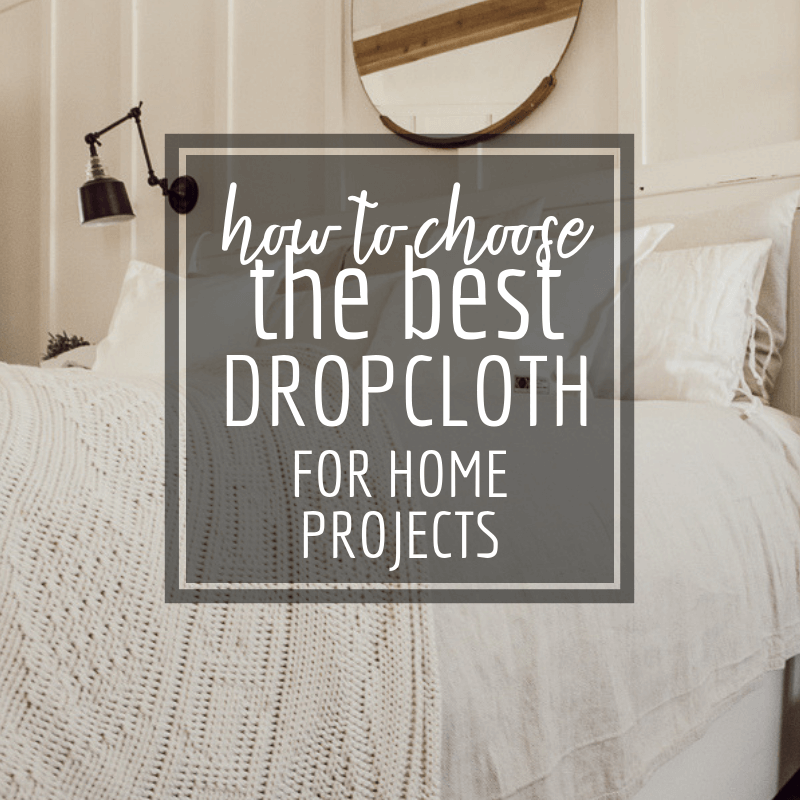 How to choose the best dropcloth canvas for your home decor projects.