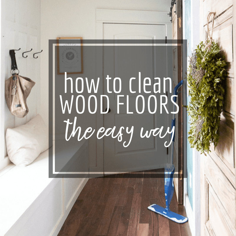 How to clean wood floors the easy way