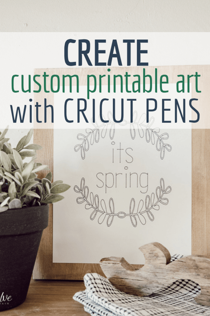 How to create custom printable art using the Cricut Maker and Cricut pens! This is so easy to do, and the possibilities are endless!