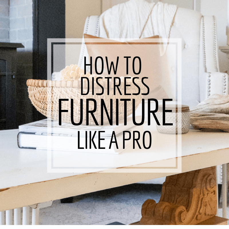 How to Distress Furniture Like A Pro!
