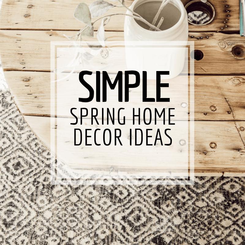 Minimal Spring Decor Ideas That Last