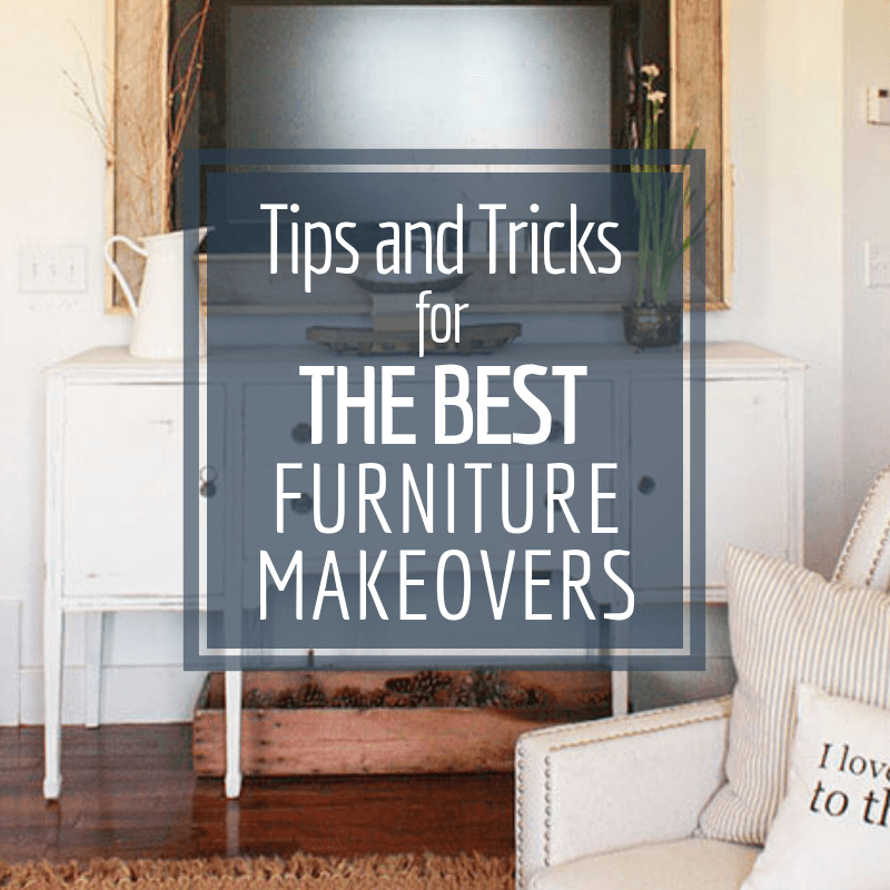 Tips and tricks for the best furniture makeovers