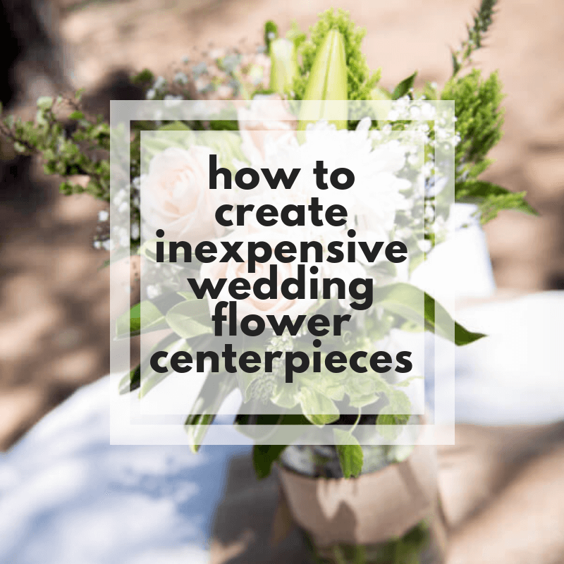 How to Make Inexpensive Wedding Flower Centerpieces Like a Pro