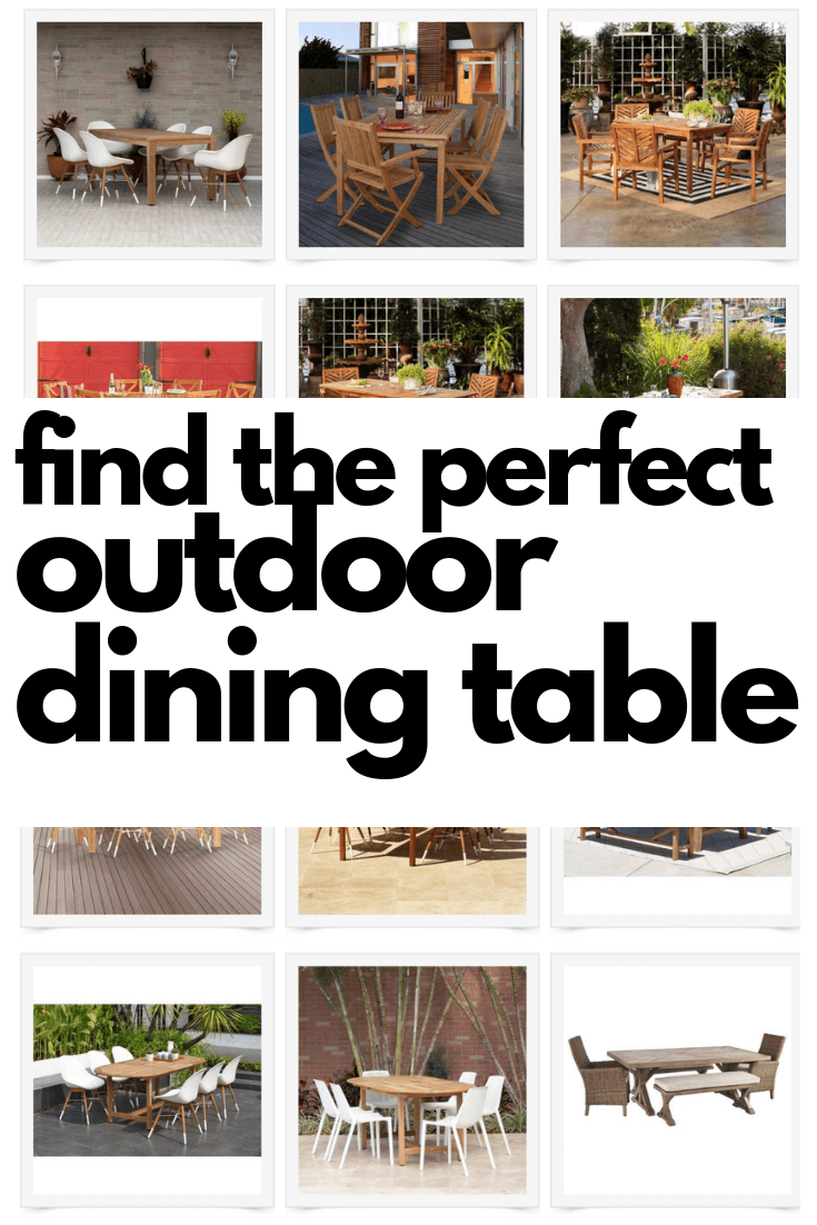 Find the Perfect Outdoor Dining Tables For Your Patio!
