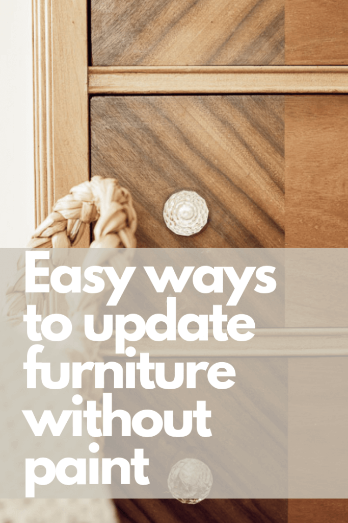 Easy ways to update furniture without painting it!