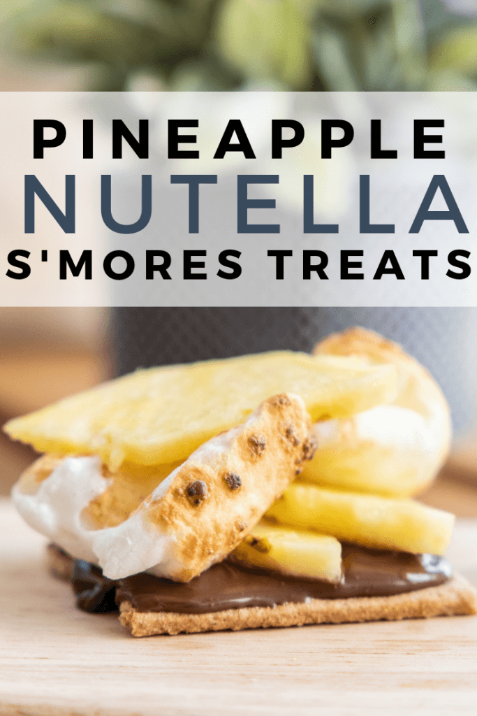 Pineapple Nutella S'mores treat