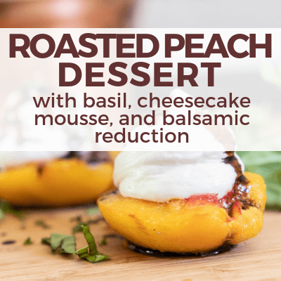 This roasted peach dessert, inspired by the book Magnolia Table, is true decadence with cheesecake mousse, basil, and balsamic reduction.
