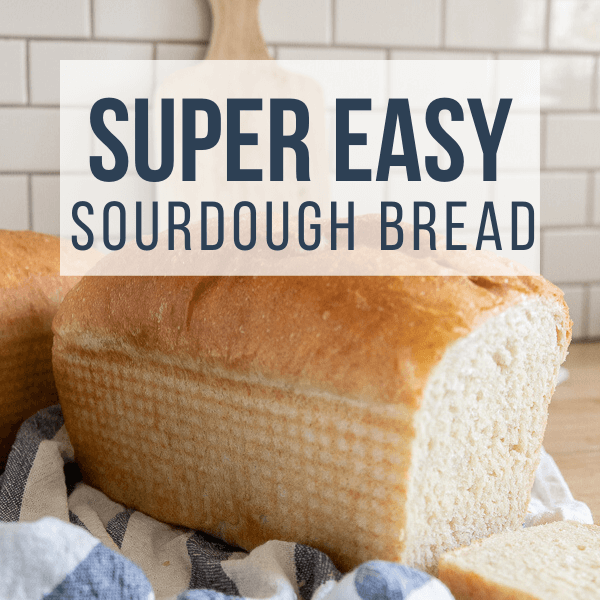 How to Make Easy Sourdough Sandwich Bread