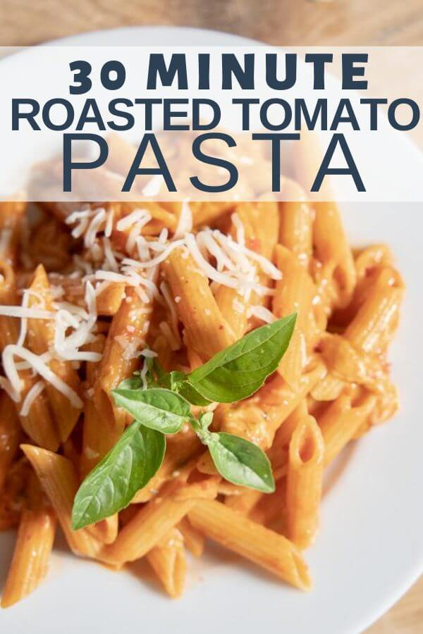 Make amazing homemade roasted tomato pasta in 30 minutes! It is an incredibly easy meal to make on busy weeknights using simple ingredients.